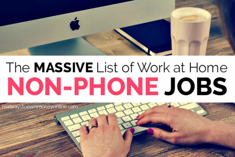 Work From Home Jobs - 100+ Non-Phone Options!