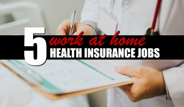 5 Work From Home Health Insurance Jobs (Reputable Companies!)