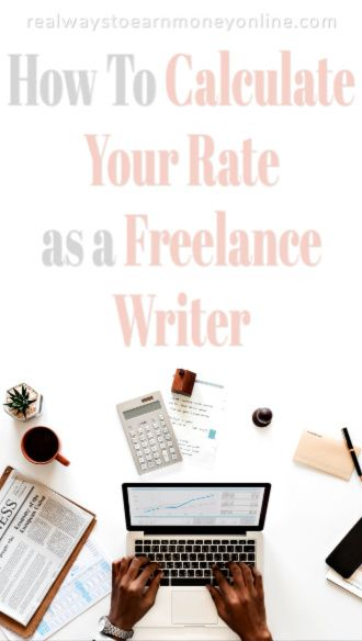 How to calculate your rates as a freelance writer.