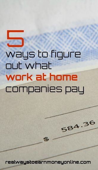 5 ways to figure out what work at home companies pay.
