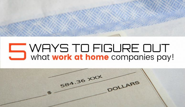 5 Ways To Figure Out What Work at Home Companies Pay