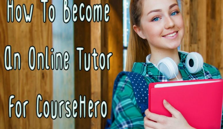 Course Hero Review – Become a Work From Home Tutor