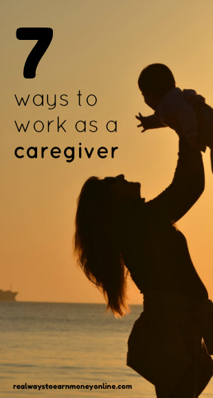 7 ways to work as a caregiver - flexible and independent work.