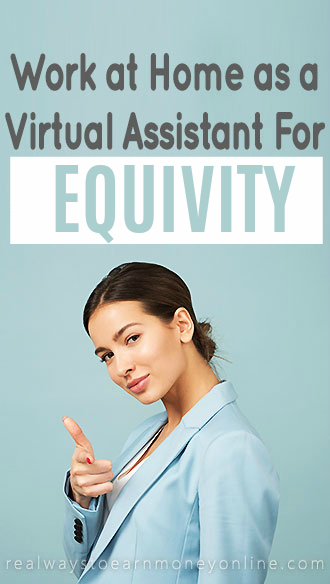 Work at home as a virtual assistant for Equivity.