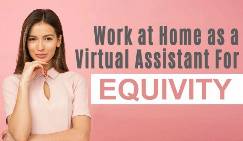 Equivity Review – Work at Home as a Virtual Assistant