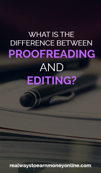 What is the difference between proofreading and editing?
