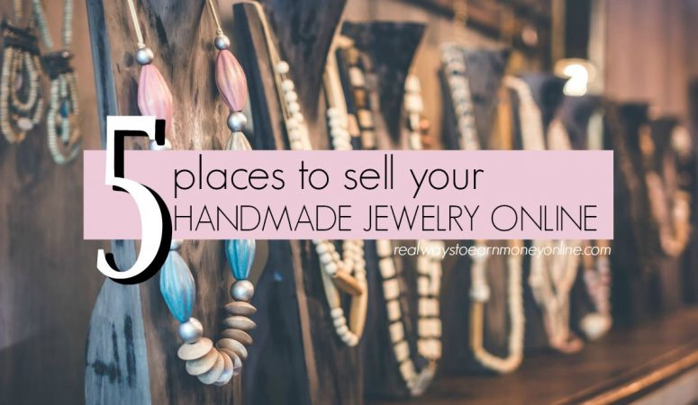 Looking For Places To Sell Handmade Jewelry Online? Here are 5.