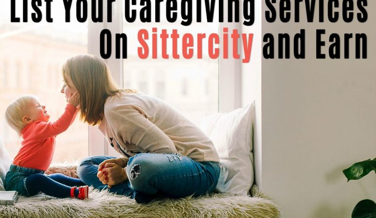 SittercityReview – Offer Your Caregiving Services And Earn!