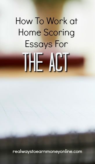 ACT scorer review - how to work at home scoring essays for the ACT.
