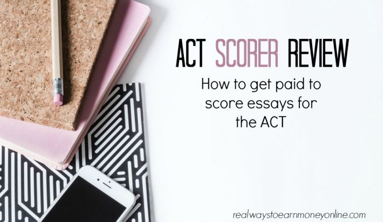 ACT Scorer Review – Work at Home As An Essay Scorer