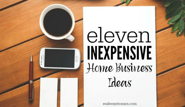 11 Inexpensive Home Business Ideas
