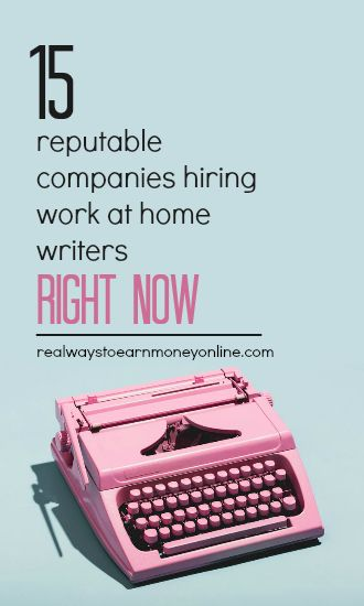 15 companies hiring work at home writers right now.