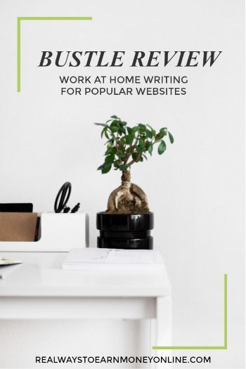 Bustle Review - Work at home writing for popular websites. #freelancewriter #freelancewriting #workfromhome #remotejobs