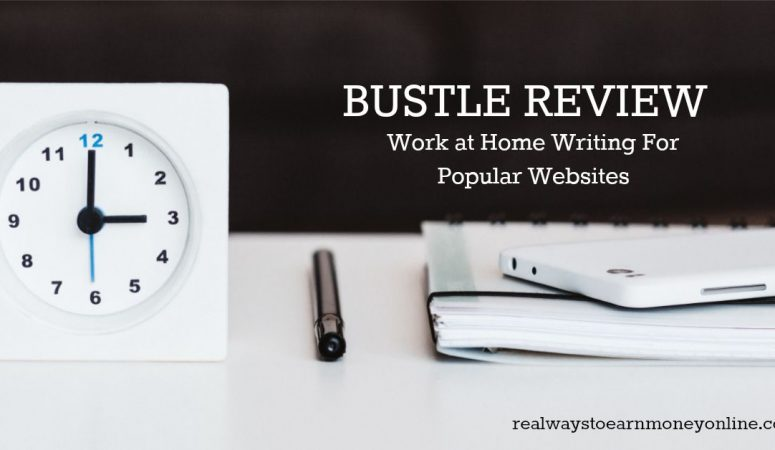Bustle Review – Work at Home as a Writer