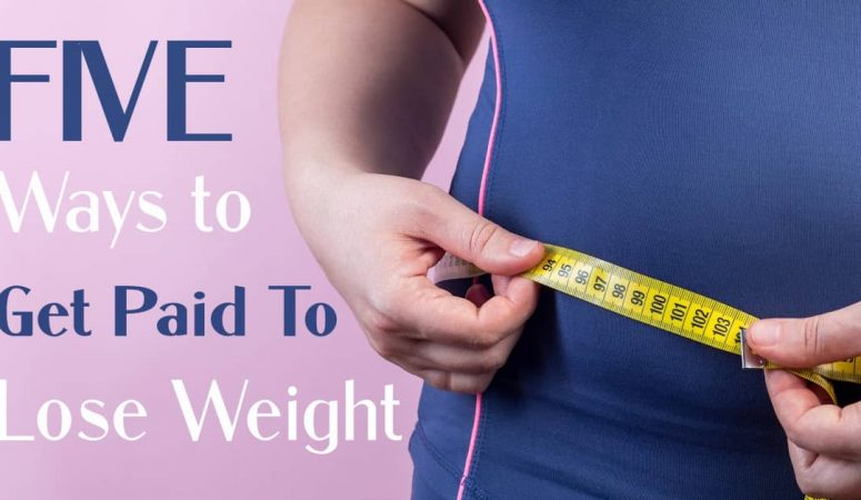 5 Ways to Get Paid For Losing Weight In 2021