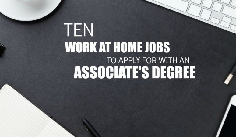 10 Work at Home Jobs For People With Associate's Degrees