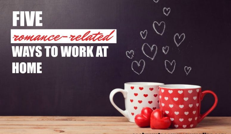 5 Romance-Related Ways To Work From Home