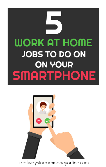 5 work at home jobs for smartphone users. No computer needed.