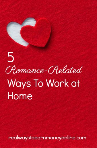 Are you looking for romance related ways to work from home? We've listed five options -- everything from online matchmaking to writing dating profiles! #workfromhome #romance #valentinesday