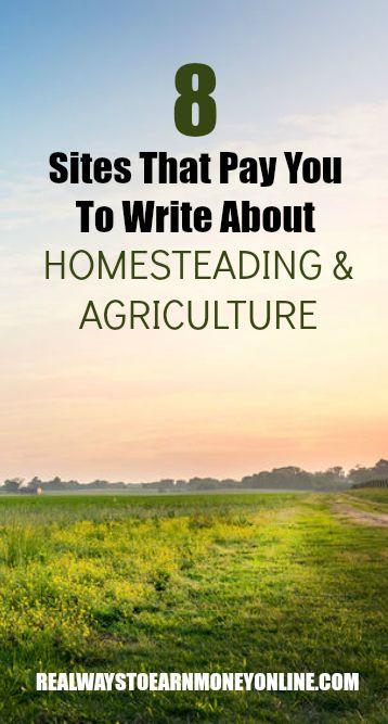 8 sites that pay you to write about homesteading and agriculture. #paidtowrite #homesteading #freelancewriting