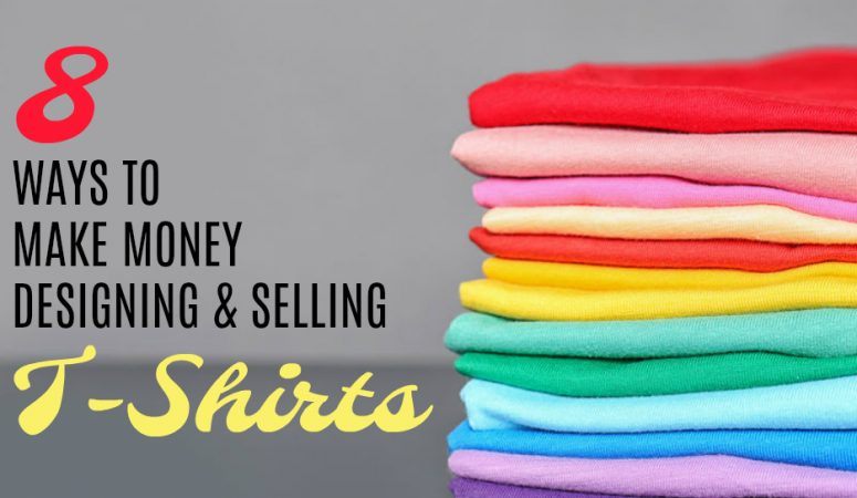Design T Shirts To Sell – 8 Companies That Pay!