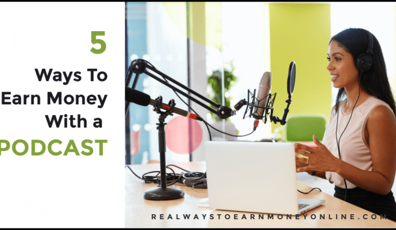 5 Ways To Earn Money With a Podcast