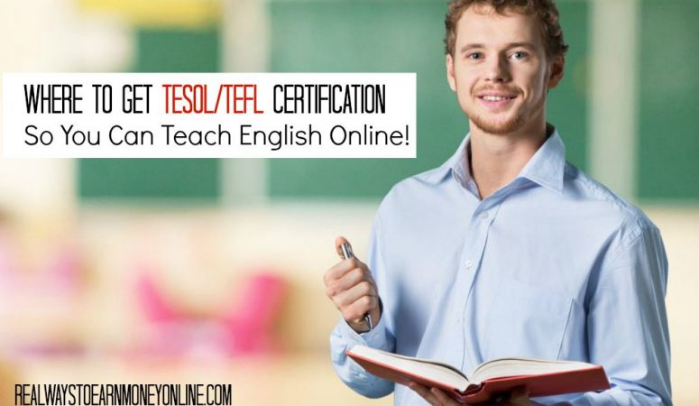 Want To Teach ESL Online? Where To Get TESOL/TEFL Certification