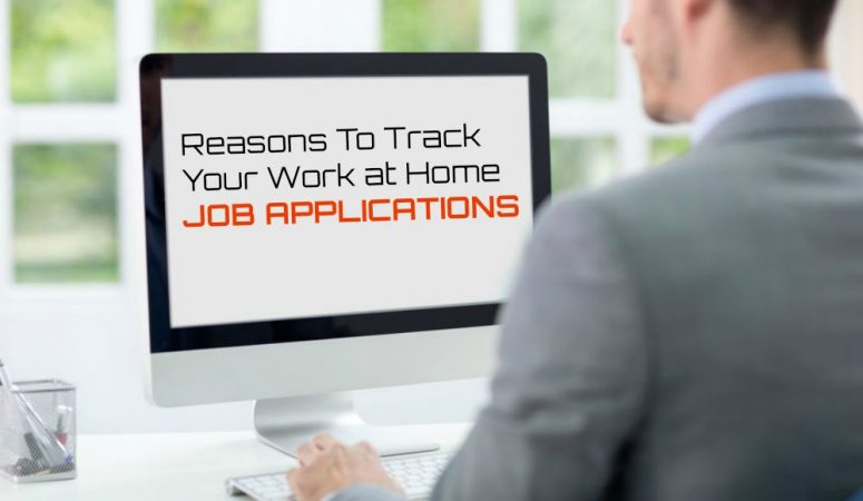5 Reasons To Track Your Work-at-Home Job Applications