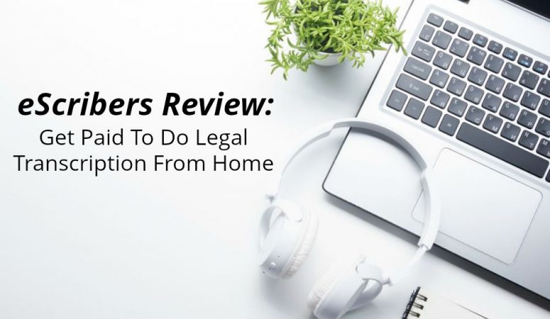 eScribers Review – Work at Home Doing Legal Transcription