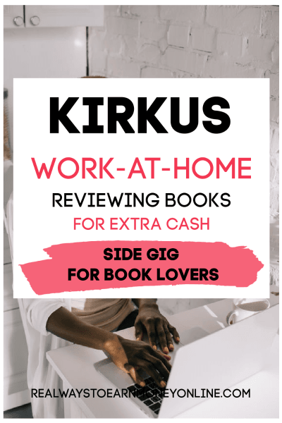 Work at home as a book reviewer for Kirkus. If you love books, this could be a good way to earn extra.